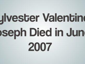 Sylvester Valentine Joseph Died in June 2007