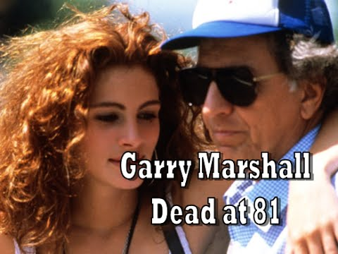 Garry Marshall Dead at 81, The Man Who Gave Us Robin Williams and Pretty Woman 22