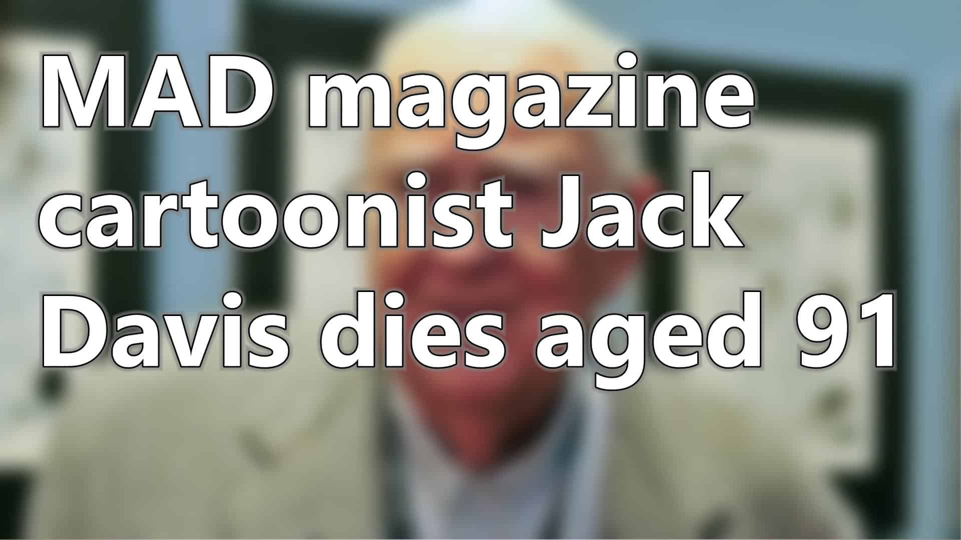 MAD magazine cartoonist Jack Davis dies aged 91 | Short News 3