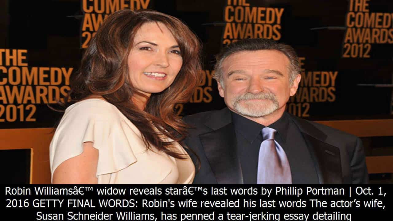 Robin Williams' widow reveals star's last words 4
