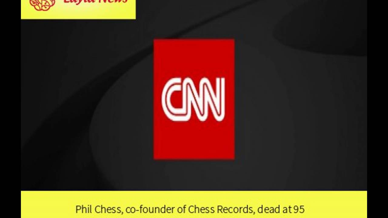 Phil Chess, co-founder of Chess Records, dead at 95 | By : CNN 21
