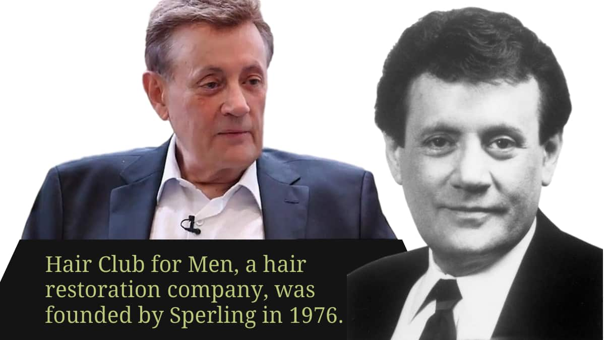 Hair Club for Men, a hair restoration company, was founded by Sperling in 1976.