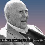 Carl Reiner March 20 1922 – June 29 2020