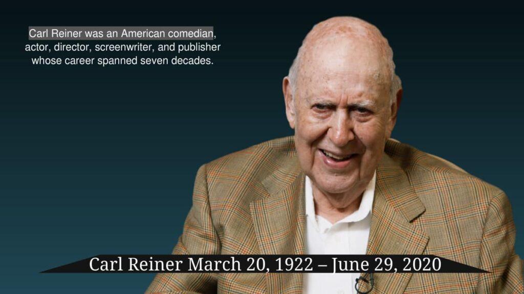 Carl Reiner was an American comedian