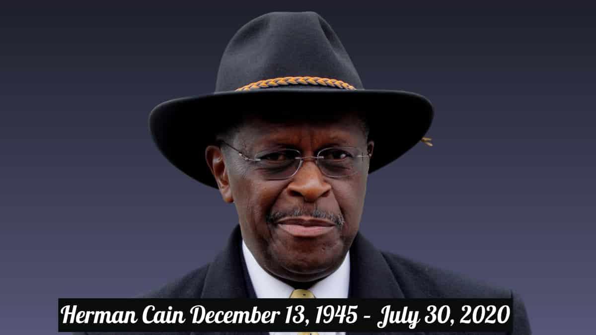 Herman Cain (December 13, 1945 – July 30, 2020