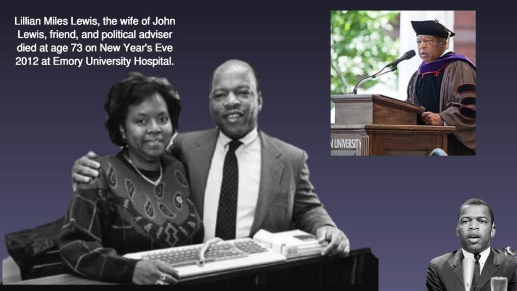 Lillian Miles Lewis, the wife of John Lewis, friend, and political adviser died at age 73 on New Year's Eve 2012 at Emory University Hospital.