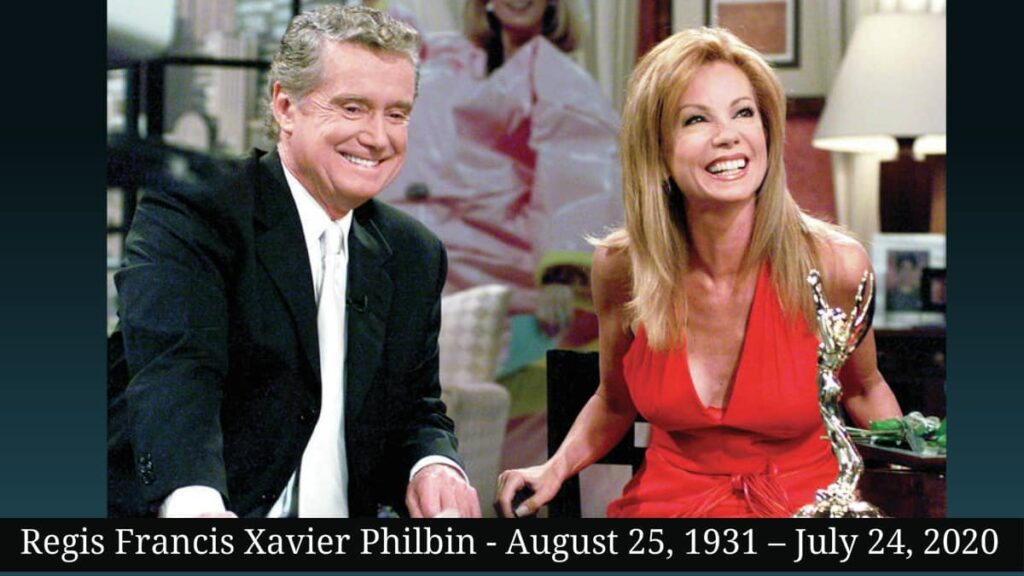 Regis Francis-Xavier Philbin - August 25, 1931 – July 24, 2020 - Regis Philbin