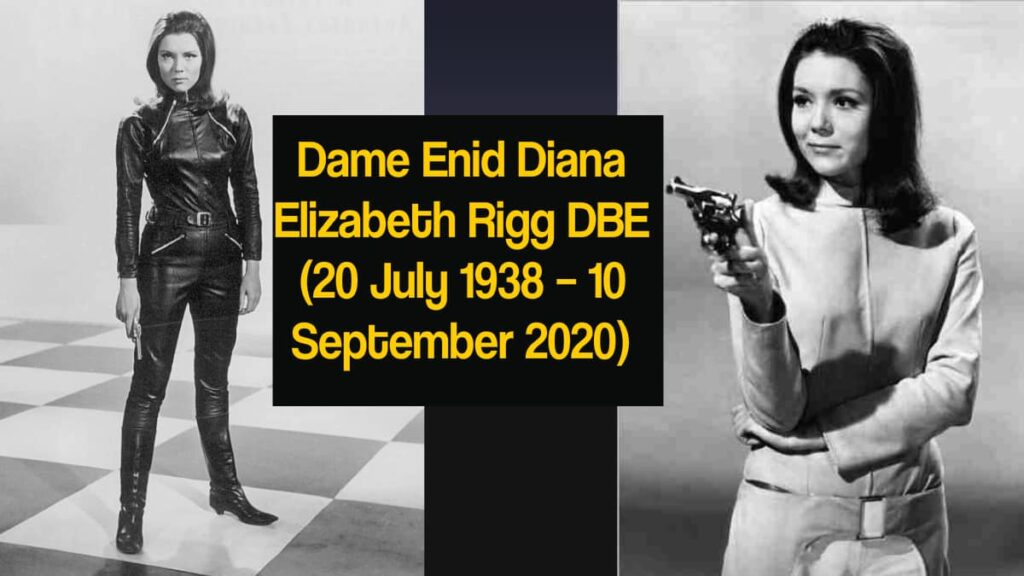 British Actress Dame Diana Rigg is dead at 82 - Dame Enid Diana Elizabeth Rigg DBE 20 July 1938 – 10 September 2020