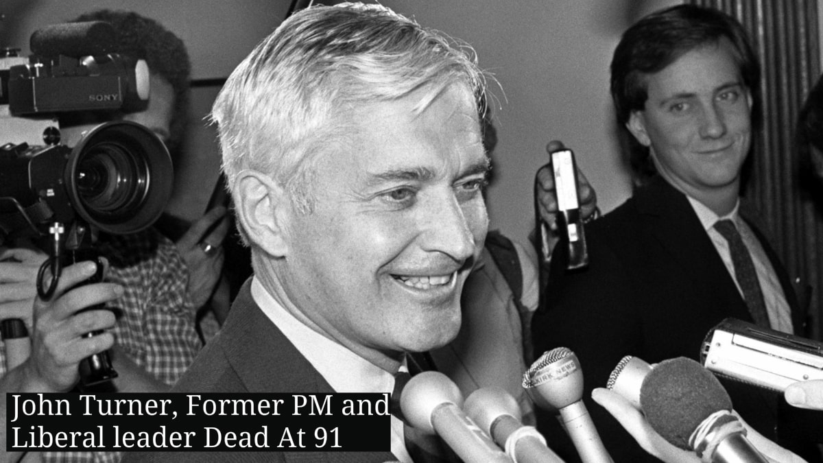 John Turner, former PM and Liberal leader of Canada dies at 91