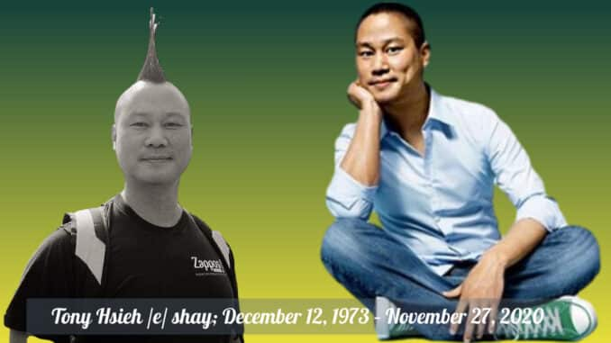 Tony Hsieh December 12 1973 – November 27, 2020